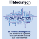 Contribution au livre blanc de Mediatech Solutions sur le « Customer Feedback Management »